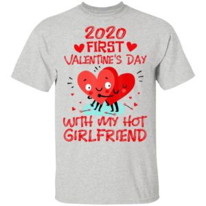 2020 First Valentines Day With My Hot Girlfriend Love Valentines Day T-Shirt