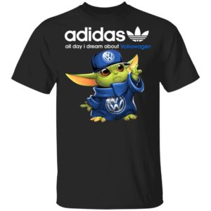 Baby Yoda All Day I Dream About Volkswagen Adidas Shirt Hoodie LS