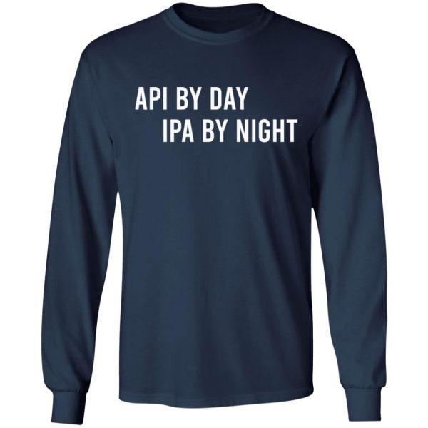Api By Day IPA By Night Long Sleeve, Shirt, Hoodie