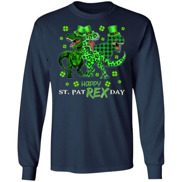 St Patricks Day Shirt- HAPPY ST PAT-REX DAY Dinosaurs T-Shirt, Long Sleeve, Hoodie