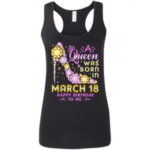 A Queen Was Born In March 18 Happy Birthday To Me Vintage T-Shirt, Long Sleeve, Hoodie