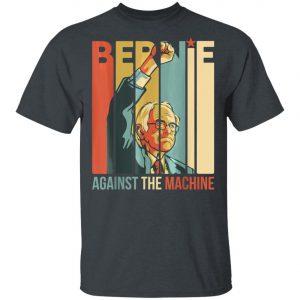 Bernie Sanders Against The Machine Bernie 2020 Vintage Retro T-Shirt, Long Sleeve, Hoodie