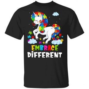 Autism Awareness - Embrace Different Like A Unicorn T-Shirt, Long Sleeve, Hoodie