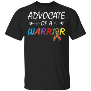 Advocate Of A Warrior Autism Awareness Puzzle Piece Ribbon T-Shirt, Long Sleeve, Hoodie