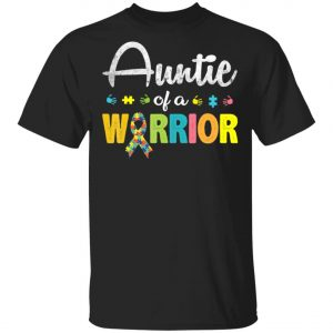 Auntie Of A Warrior Autism Awareness For I'm A Proud Aunt T-Shirt, Long Sleeve, Hoodie