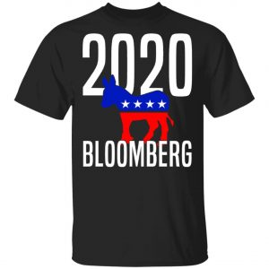 Michael Bloomberg 2020 Election Shirt, Hoodie, Long Sleeve