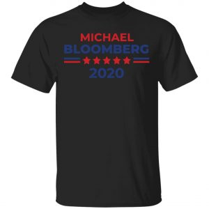 Michael Bloomberg President 2020 Campaign Shirt, Hoodie, Long Sleeve