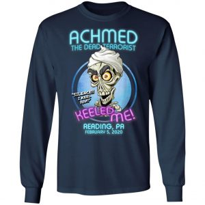 Achmed The Dead Terrorist Reading, PA T-Shirt, Hoodie, LS