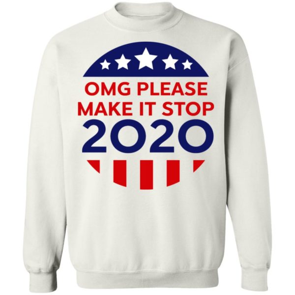 OMG Please Make It Stop 2020 Shirt