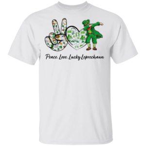 Peace Love Lucky Leprechaun Patricks Day shirt