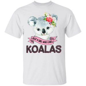 Just A Girl Who Lovers Koalas Shirt
