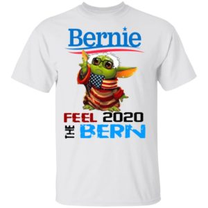Baby Yoda for Bernie Shirt – Bernie Feel The Bern 2020