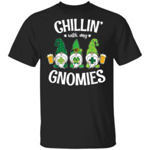 Chilling With My Gnomies St. Patricks Day Men Women T-Shirt