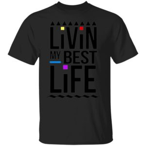 Living My Best Life 2020 Ladies Shirt