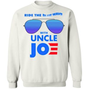 Ride the Blue Wave with Uncle Joe Biden Shirt