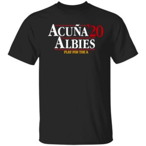 ACUÑA ALBIES 2020 Shirt - Play For The A