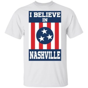 I Believe In Nashville Shirt – Tornado Nashville Shirt