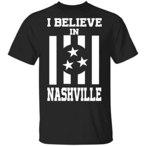 I Believe In Nashville Tornado Shirt