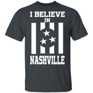 I Believe In Nashville Tornado Shirt