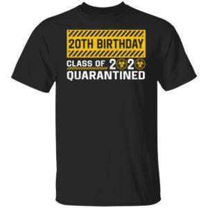 20th Birthday class of 2020 quarantined T-shirt