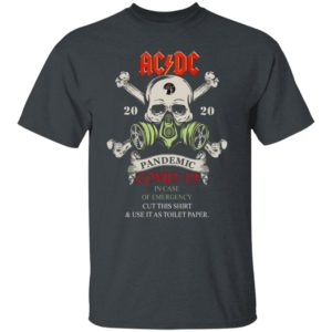 AC DC 2020 Pandemic covid-19 in case of emergency cut this shirt