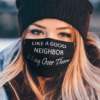 Like a good neighbor stay over there Face Mask Washable Reusable