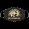 Yall Mothafckas Need Science Vintage Face Mask