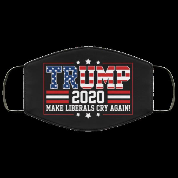 Trump 2020 Make Liberals Cry Again Custom Funny Trump Face Mask