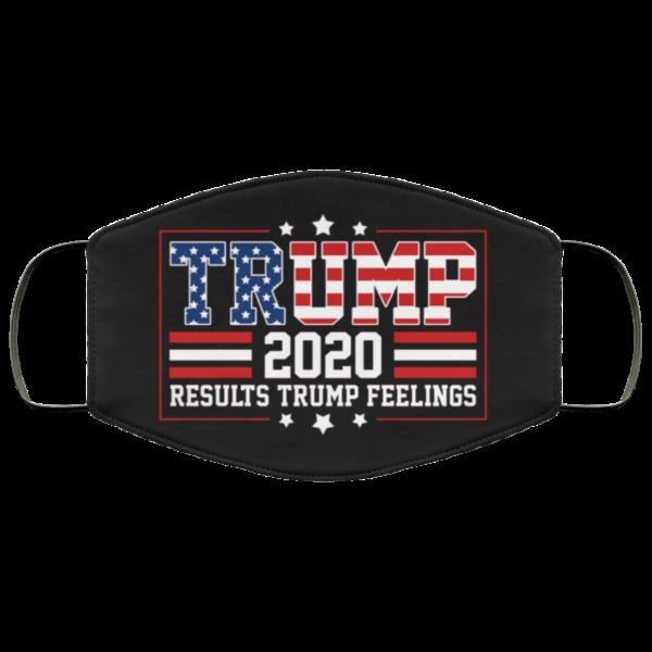 Trump 2020 Results Trump Feelings Custom Funny Trump Face Mask