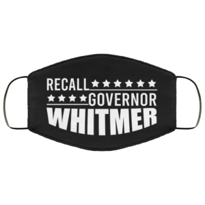 Recall Governor Whitmer Face Mask