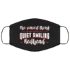 The Scariest Thing In The World Is A Quiet Smiling Redhead Custom Printed Face Mask