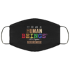 Human Beings 100 Organic Colors May Vary LGBT Face Mask