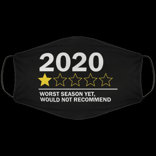2020 Worst Season Yet Face Mask