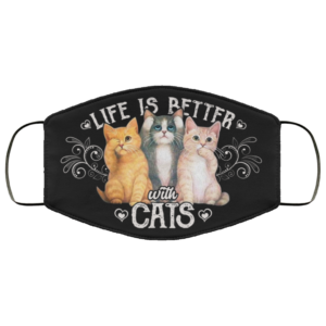 Life Is Better With Cats Dark Face Mask Cat Lover