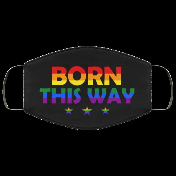 Born This Way LGBTQ Gift Face Mask