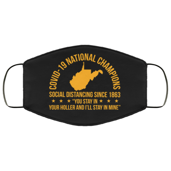 West Virginia Covid-19 Nation Champions Social Distancing Since 1863 Face Mask
