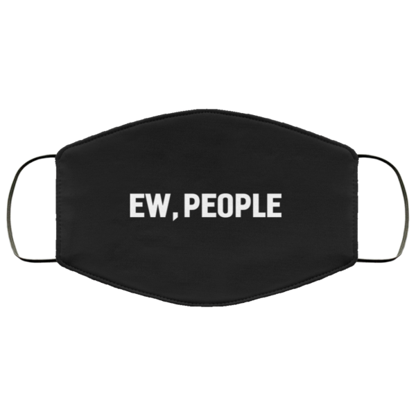 Ew People Funny Mask Face Mask