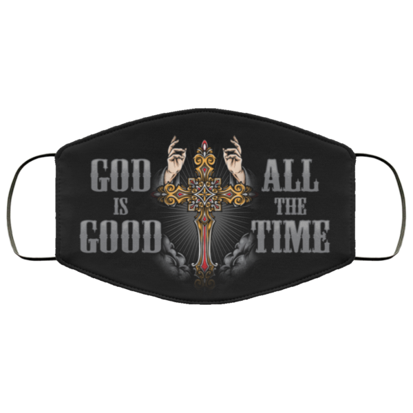 God Is Good All The Time Washable Reusable Custom Christian Face Mask