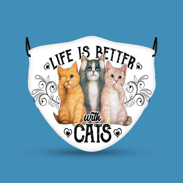 Life Is Better With Cats Face Mask Cat Lover Gifts
