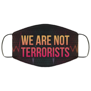 We Are Not Terrorists Black Lives Matter Face Mask