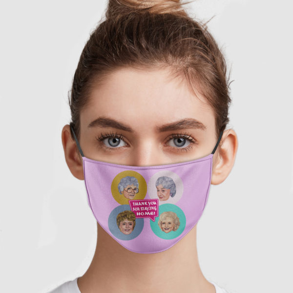 Golden Girls Thank You For Staying Home Cloth Face Mask