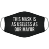 Useless as Our Mayor Face Mask