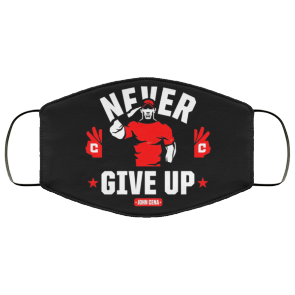 John Cena Never give up Cloth Face Mask
