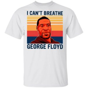 I Can't Breathe George Floyd Vintage T-Shirt