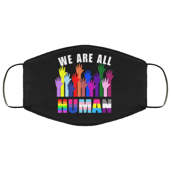 We Are All Human LGBT Cloth Face Mask