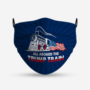 All Aboard The Trump Train Face Mask