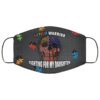 Autism Warrior Fighting For My Daughter Washable Reusable Custom Autism Awareness Face Mask Cover