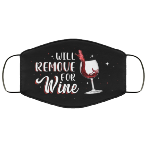Will Remove For Wine Cloth Face Mask Funny Wine Face Mask