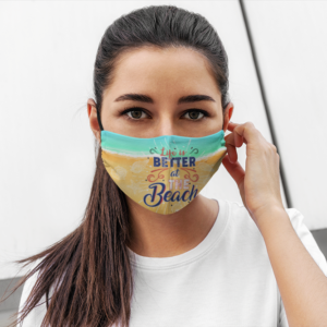 Life Is Better At The Beach Beach Life Mask Face Mask Reusable