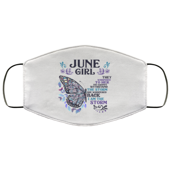 Butterfly June Girl They Whispered to Her I Am the Storm Face Mask Reusable